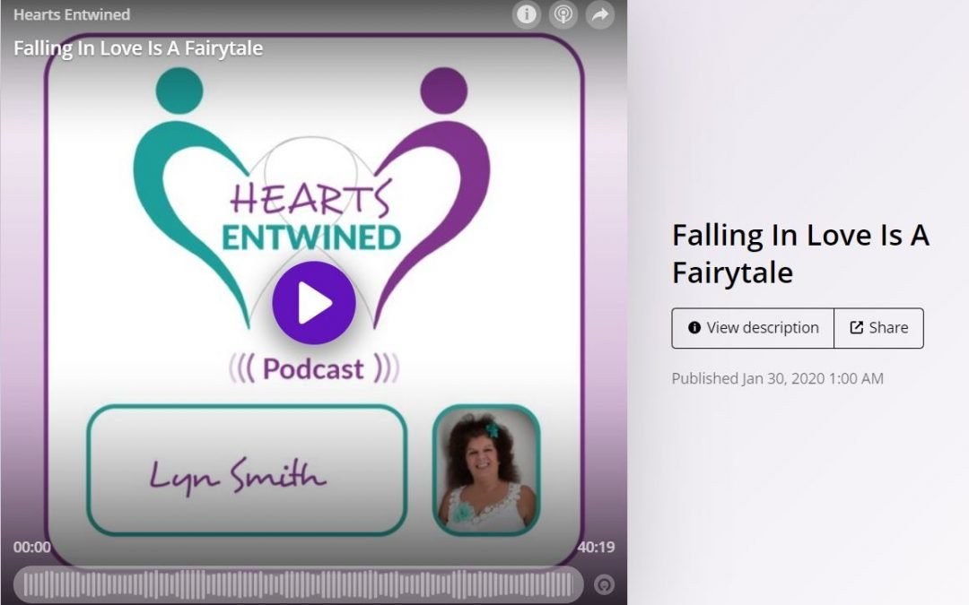 Falling in Love is a Fairy Tale – Being a Guest on the Hearts Entwined Podcast With Lyn Smith